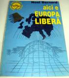 aici e EUROPA LIBERA - Noel Bernard