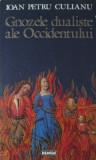 Gnozele dualiste ale occidentului  -  I. P.  Culianu