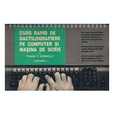 CURS RAPID DE DACTILOGRAFIERE PE COMPUTER SI MASINA DE SCRIS