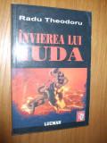 INVIERE LUI IUDA  -- Radu Theodoru -- [ 2005, 423p.]