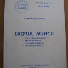 Ion Traian Stefanescu - Dreptul muncii - Carte Dreptul muncii Altele