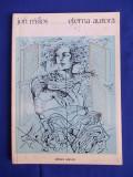 JON MILOS(ION MILOS) - ETERNA AURORA / VERSURI / ILUSTRATII SORIN DUMITRESCU / EDITIA I-A / 1977 / 1530 EX., Alta editura