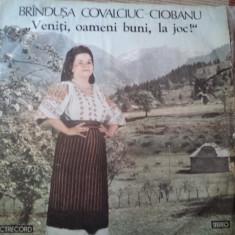 Brandusa Covalciuc Ciobanu veniti oameni buni la joc disc vinyl Muzica Populara electrecord, VINIL