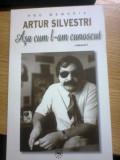 Artur Silvestri. Asa cum l-am cunoscut (vol. I) - Pro Memoria