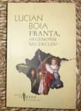 Lucian Boia FRANTA, HEGEMONIE SAU DECLIN? Ed. Humanitas 2010
