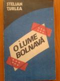 O LUME BOLNAVA - Stelian Turlea