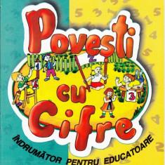 POVESTI CU CIFRE INDRUMATOR PENTRU EDUCATOARE De MAGDALENA DUMITRANA ED. ARAMIS - Manual scolar