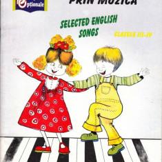 O LIMBA MODERNA PRIN MUZICA. SELECTED ENGLISH SONGS PENTRU CLASELE III-IV CULEGERE de NINA PASCALE ED. ARAMIS
