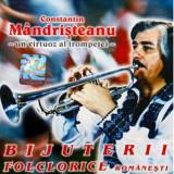 CD - Constantin Mandristeanu - Bijuterii folclorice - CD original fara carcasa originala