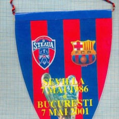 58 New Fanion - F.C.STEAUA -F.C. BARCELONA -SEVILLA 7 MAI 1986- BUCURESTI 7 MAI 2001-UEFA CAMPIONS LEAGUE -starea care se vede - Fanion fotbal