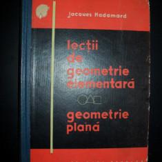 J.Hadamard - LECTII DE GEOMETRIE ELEMENTARA - GEOMETRIE PLANA