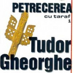 CD - TUDOR GHEORGHE - Petrecerea cu taraf - Muzica Dance