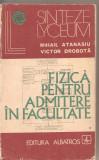 (C2892) FIZICA PENTRU ADMITEREA IN FACULTATE DE M. ATANASIU SI V. DOBROTA, VOL. 1, EDITURA ALBATROS, BUCURESTI, 1974