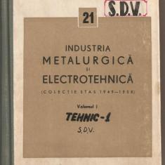 (C2855) INDUSTRIA METALURGICA SI ELECTROTEHNICA, COLECTIE STAS 1949 - 1958, EDITURA DE STAT PENTRU IMPRIMATE SI PUBLICATII, 1959, BUCURESTI, S.D.V. - Carti Metalurgie