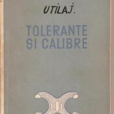 (C2888) TOLERANTE SI CALIBRE DE I. RABINOVICI, KILLMAN, TOMA, EDITURA TEHNICA, BUCURESTI, 1954