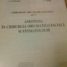 CHIRURGIE ORO-MAXILO-FACIALA VOL 1.ANESTEZIA IN CHIRURGIA ORO-MAXILO-FACIALA