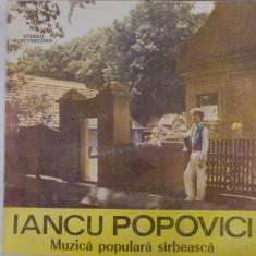 Disc vinil vinyl pick-up Electrecord IANCU POPOVICI Muzica Populara Sarbeasca