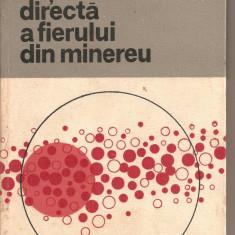 (C2881) OBTINEREA DIRECTA A FIERULUI DIN MINEREU DE IOSIF TRIPSA, O. HATARASCU SI PAULINA ROZOLIMO, EDITURA TEHNICA, BUCURESTI, 1976 - Carti Metalurgie