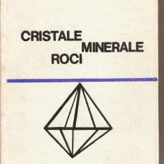 (C2883) CRISTALE, MINERALE, ROCI DE G. MASTACAN, EDITURA TEHNICA, BUCURESTI, 1967 - Carti Metalurgie