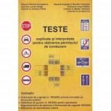 TESTE AUTO - TESTE EXPLICATE SI INTERPRETATE PENTRU OBTINEREA PERMISULUI DE CONDUCERE PE INTELESUL TUTUROR
