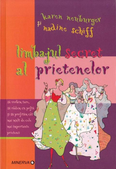 LIMBAJUL SECRET AL PRIETENELOR de KAREN NEUBLURGER si NADINE SCHIFF