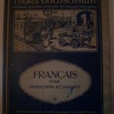 T.GOLDSCHMIDT - FRANCAIS PAR INTUITION ET IMAGES (Franceza prin imagini), 1924