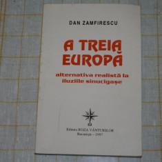 A treia Europa - alternativa realista la iluziile sinucigase - Dan Zamfirescu - Editura Roza Vanturilor - 1997 - Roman