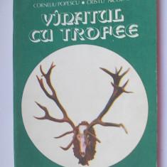 VANATUL CU TROFEE -AURELIAN NEACSU;CORNELIU POPESCU SI CRISTI NICOLAU - Carte Biologie