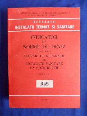 INDICATOR DE NORME DE DEVIZ PENTRU LUCRARI DE REPARATII DE INSTALATII SANITARE LA CONSTRUCTII - RpS / EDITIA II-A / 1981 foto