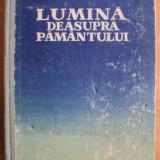 LUMINA DEASUPRA PAMANTULUI - S. BABAEVSCHI - ed. CARTEA RUSA - Roman, Anul publicarii: 1954