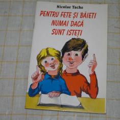 Pentru fete si baieti numai daca sunt isteti - Nicolae Tache - 2000 - Carte cu ghicitori pentru copii