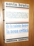 DE LA SAINTE-BEUVE LA NOUA CRITICA -- Savin Bratu --  1974, 463 p.