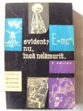"""EVIDENT? NU, INCA NELAMURIT"", V. Smilga, 1963. Carte noua"