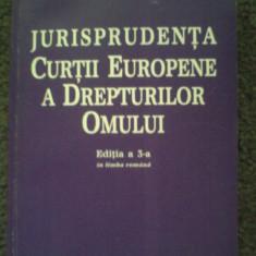 Jurisprudenta Curtii Europene a Drepturilor Omului editia a3a - Carte Jurisprudenta