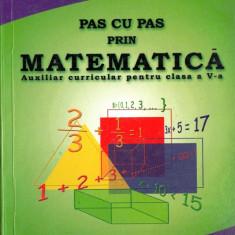 PAS CU PAS PRIN MATEMATICA - CULEGERE PT CLASA A V A de MIHAI CONTANU ED. CRIZON - Culegere Matematica