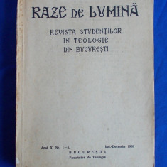 RAZE DE LUMINA - REVISTA STUDENTILOR IN TEOLOGIE/ ANUL X,NR.1-4/ BUCURESTI/ 1938