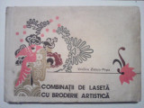 Combinatii de laseta cu broderie artistica - Vasilica Zidaru-Popa, Alta editura