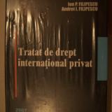 I.P.FILIPESCU, A.I.FILIPESCU - TRATAT DE DREPT INTERNATIONAL PRIVAT, 2007. NOU