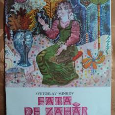 FATA DE ZAHAR - SVETOSLAV MINKOV - carte pentru copii - Carte educativa