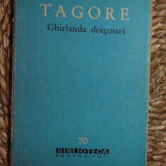 Rabindranath Tagore GHIRLANDA DRAGOSTEI BPT 1961 - Roman