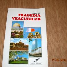 TRAGEDIA VEACURILOR-E.G.WHITE