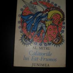 CALATORIILE LUI FAT FRUMOS - AL. MITRU - carte pentru copii - Carte educativa