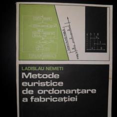 Metode Euristice De Ordonantare A Fabricatiei - Ladislau Nemeti