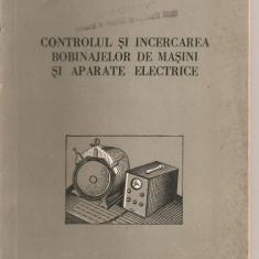 (C2956) CONTROLUL SI INCERCAREA BOBINAJELOR DE MASINI SI APARATE ELECTRICE DE M. V. SMIRNOV, ED. TEHNICA, BUCURESTI, 1956, TRADUCERE DIN LIMBA RUSA - Carti Electrotehnica