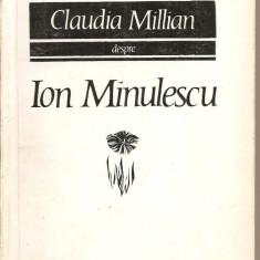 (C2985) CLAUDIA MILLIAN DESPRE ION MINULESCU, EDITURA PENTRU LITERATURA, 1968