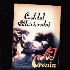 A, J . CRONIN -CASTELUL PALARIERULUI - Carte Epoca de aur