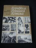 NOUA GEOGRAFIE A PATRIEI * REPUBLICA POPULARA ROMANA  {1964}