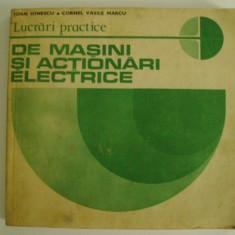 Ioan Ionescu, Cornel Vasile Marcu - Lucrari practice de masini si actionari electrice (1981) - Carti Electrotehnica