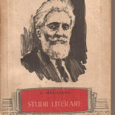 (C3059) STUDII LITERARE DE G. IBRAILEANU, EDITURA TINERETULUI, 1957, EDITIE INGRIJITA SI PREFATA DE SAVIN BRATU - Studiu literar