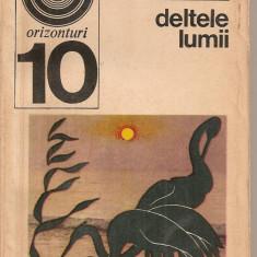 (C3079) DELTELE LUMII DE L. RUDESCU SI A. C. BANU, ED. ENCICLOPEDICA ROMANA, BUCURETI, 1970